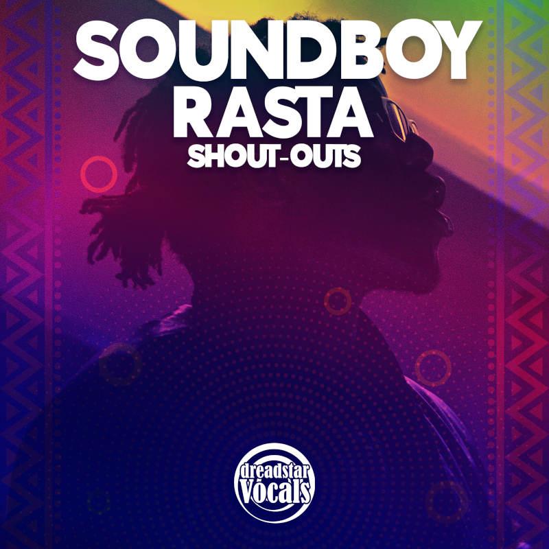Soundboy Rasta Shout-Outs